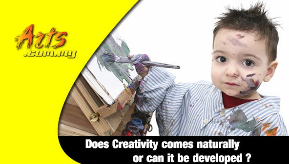 Does Creativity comes naturally or can it be developed?