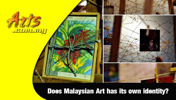Does Malaysian Art has its own identity?
